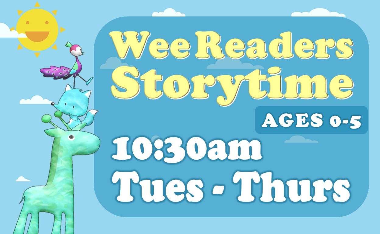 Wee Reader's Storytime, Tuesdays, Wednesdays, and Thursdays, 10:30am, Ages 0-5