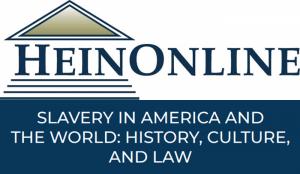 HEINONLINE: Slavery in America