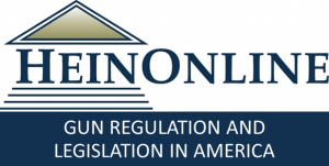 HeinOnline's Gun Regulation and Legislation in America