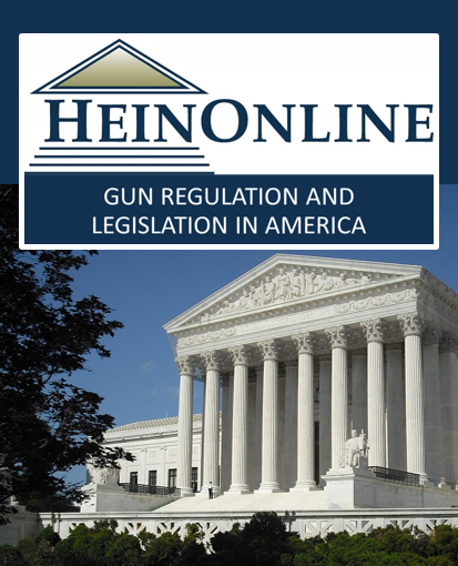 HeinOnline's Gun Regulation and Legislation in America Database
